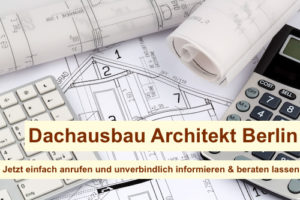 Dachausbau Architekt Berlin